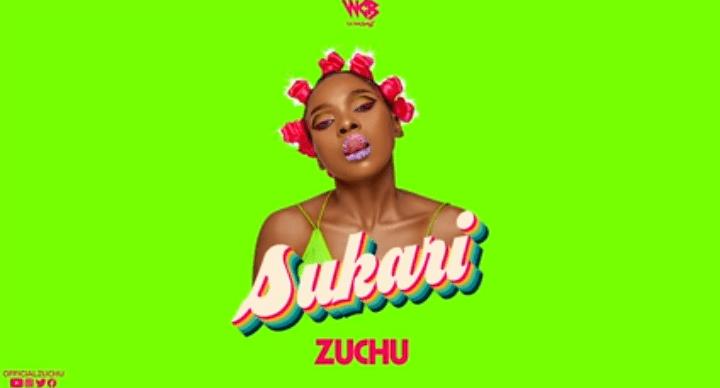 Zuchu - Sukari mp3   Video