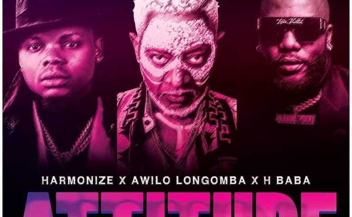 Harmonize x Awilo Longomba x H. Baba - Attitude