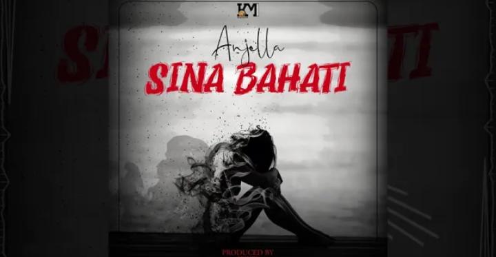 Anjella - Sina Bahati | Audio